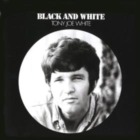 Black & White Tony Joe White