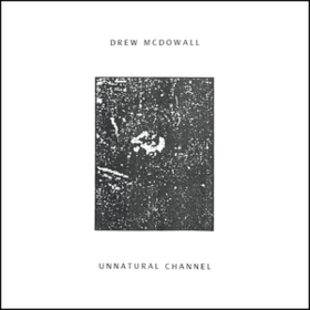 Unnatural Channel Drew Mcdowall