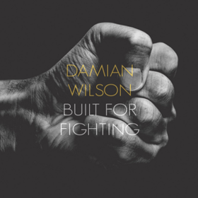 Built For Fighting Damian Wilson