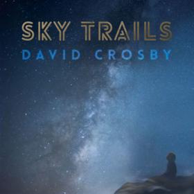 Sky Trails David Crosby