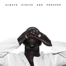 Always Strive And Prosper A$ap Ferg