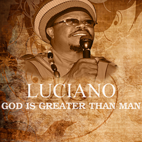 God Is Greater Than Man Luciano