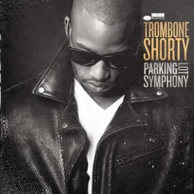 Parking Lot Symphony Trombone Shorty