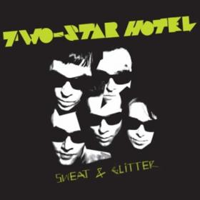 Sweat & Glitter Two-Star Hotel