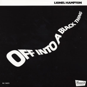 Off Into A Black Thing Lionel Hampton