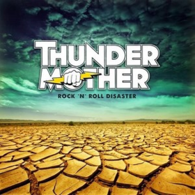 Rock 'n' Roll Disaster Thundermother