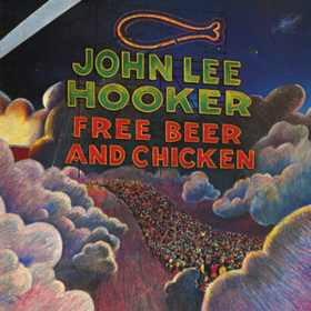 Free Beer And Chicken John Lee Hooker
