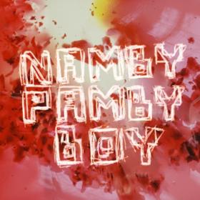 Namby Pamby Boy Namby Pamby Boy