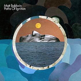 Paths Of Ignition Matt Baldwin