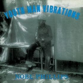 Youth Man Vibrations Noel Phillips