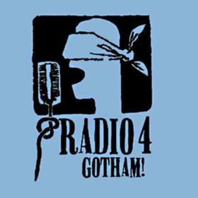 Gotham! Radio 4