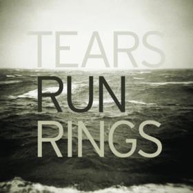 Distance Tears Run Rings