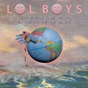 Changes Ep Lol Boys