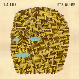 It's Alive La Luz