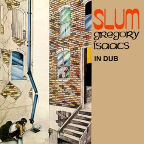 Slum In Dub Gregory Isaacs
