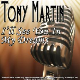 I'll See You In My Dreams Tony Martin