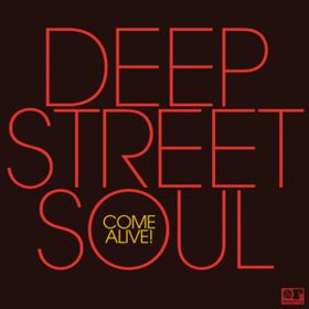 Come Alive! Deep Street Soul