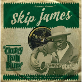 Cherry Ball Blues Skip James