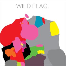 Wild Flag Wild Flag