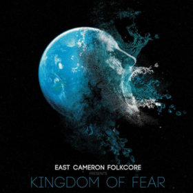 Kingdom Of Fear East Cameron Folkcore