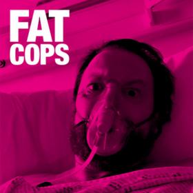 Fat Cops Fat Cops