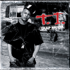 Trap Muzik T.I.
