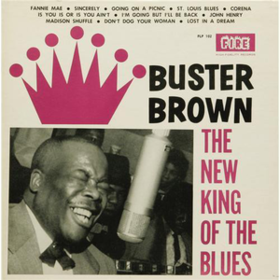 New King Of The Blues Buster Brown
