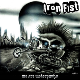 We Are Motorpunks Iron Fist