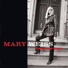 Dangerous Game Mary Weiss