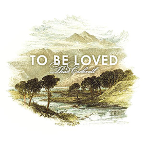 To Be Loved Thad Cockrell