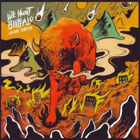 Living Ghosts We Hunt Buffalo