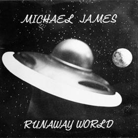 Runaway World Michael James