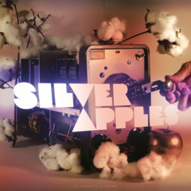 Clinging To A Dream Silver Apples