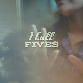 I Call Fives I Call Fives