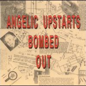 Bombed Out Angelic Upstarts
