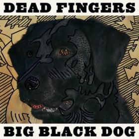 Big Black Dog Dead Fingers