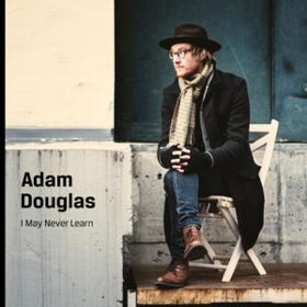I May Never Learn Adam Douglas