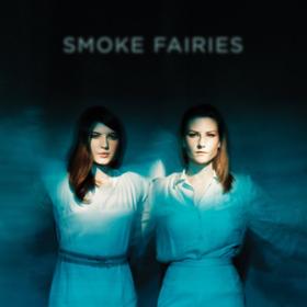 Smoke Fairies Smoke Fairies