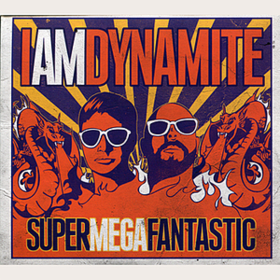 Supermegafantastic Iamdynamite