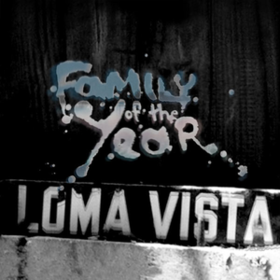 Loma Vista Family Of The Year