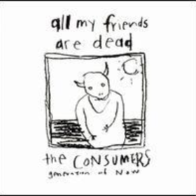 All My Friends Are Dead Consumers
