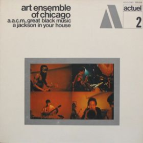 Jackson In Your House Art Ensemble Of Chicago