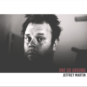 One Go Around Jeffrey Martin