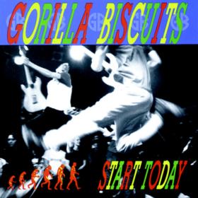 Start Today Gorilla Biscuits