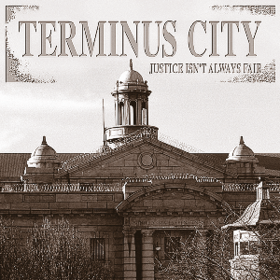 Justice Isn'T Always Fair Terminus City