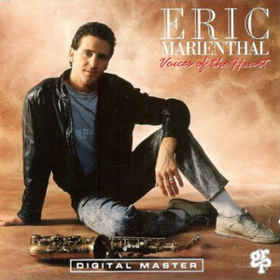 Voices Of The Heart Eric Marienthal
