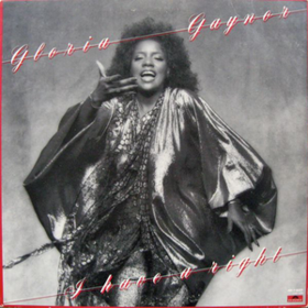 I Have A Right Gloria Gaynor