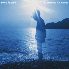 I Dreamed An Island Piers Faccini