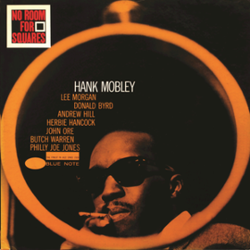 No Room For Squares Hank Mobley