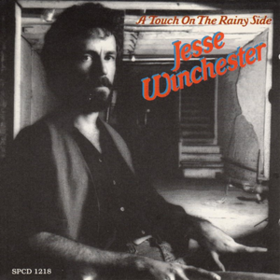 A Touch On The Rainy Side Jesse Winchester